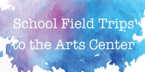 fieldtripstoartcenter1